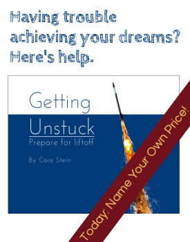 Need help achieving your dreams? Here's help: _Getting Unstuck_ book